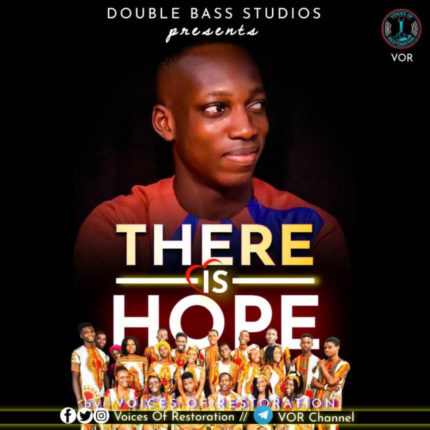 [MUSIC] THERE IS HOPE – By Voices Of Restoration