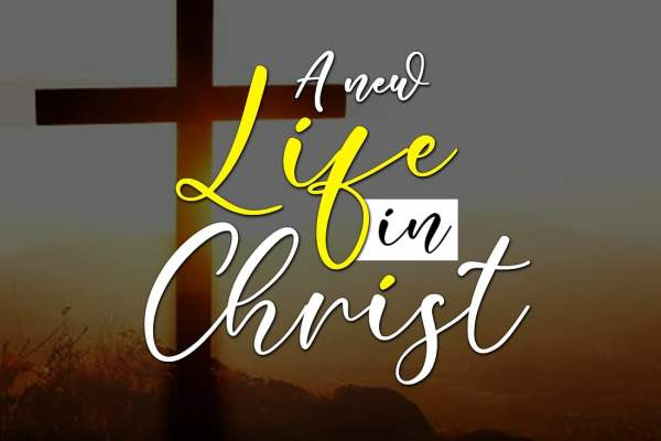A NEW LIFE IN CHRIST🌤️ – Weekly Drive