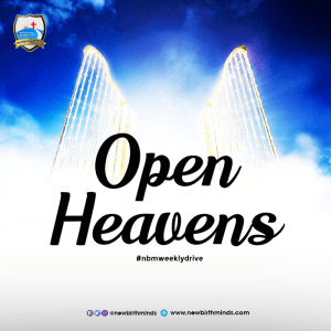 Open Heavens – NBM Weekly Drive