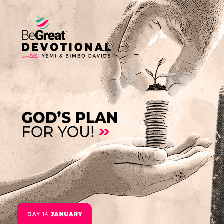 God's Plan For You! – BeGreat Devotional – January 14