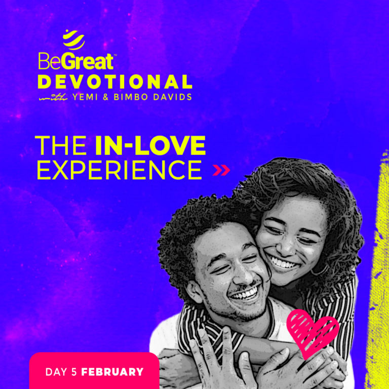 THE IN-LOVE EXPERIENCE – BeGreat Devotional – February 5