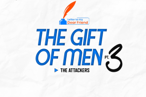 The Gift of Men (Pt. 3) — The Attackers