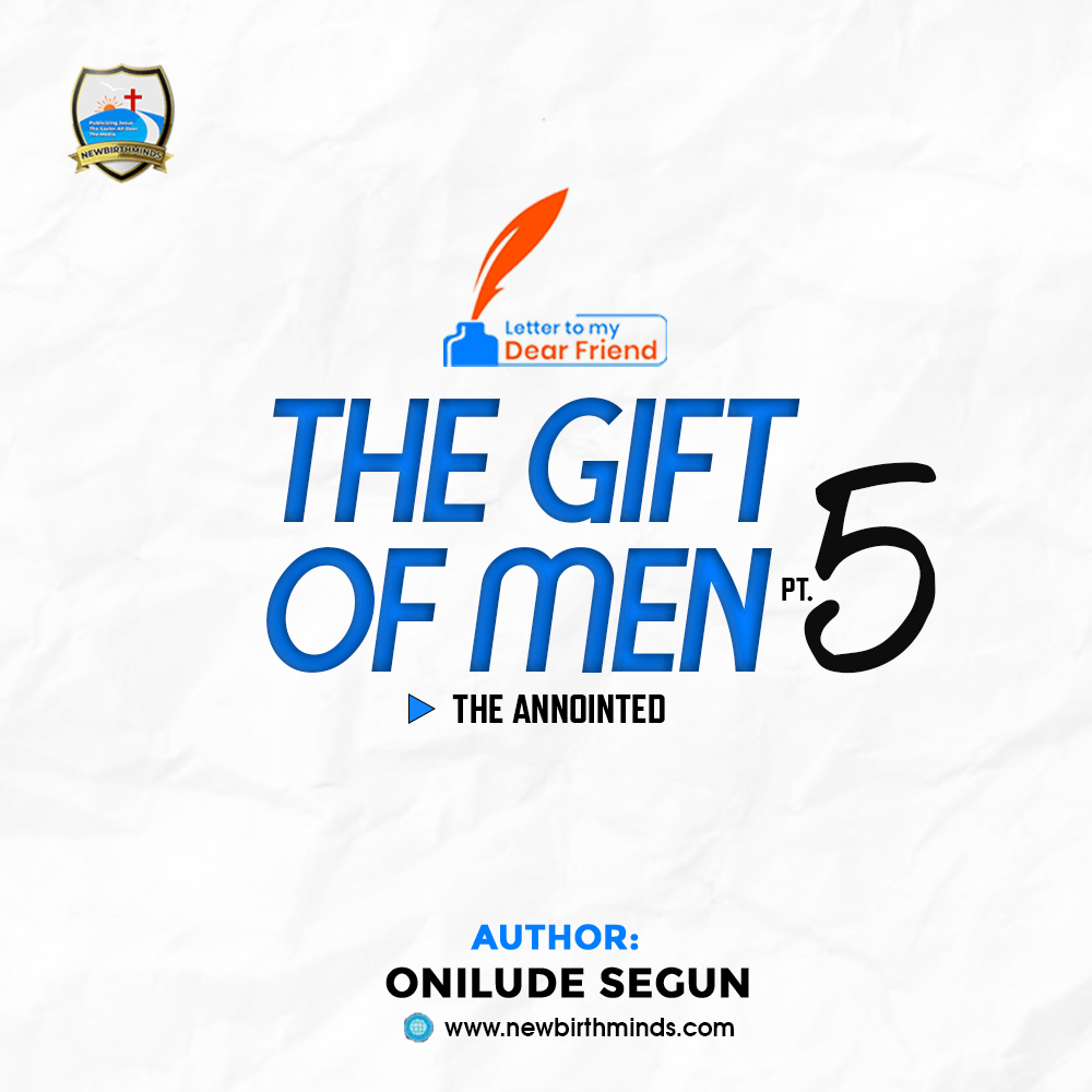 The Gift of Men (conclusion) — The Anointed