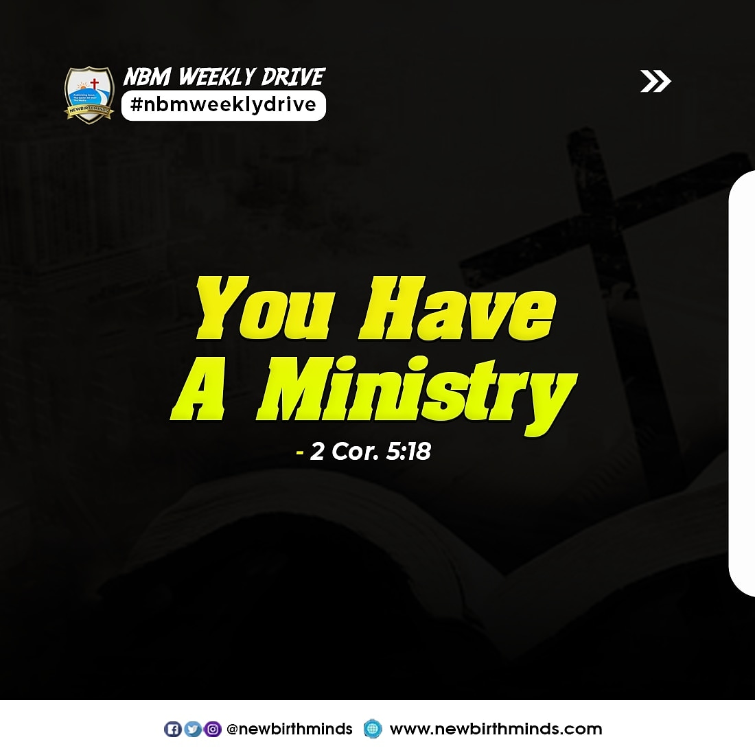 You Have A Ministry – NBM Weekly Drive