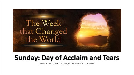 Sunday: Day of Acclaim and Tears