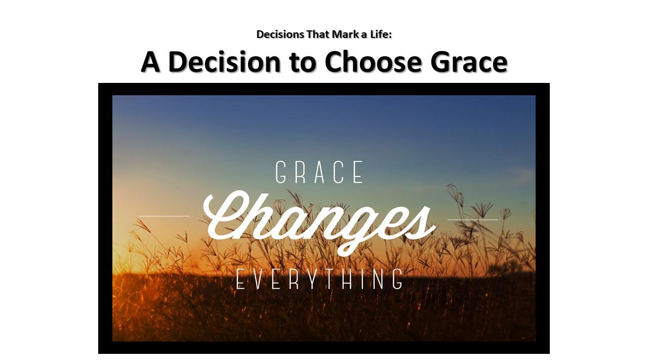 A Decision to Choose Grace