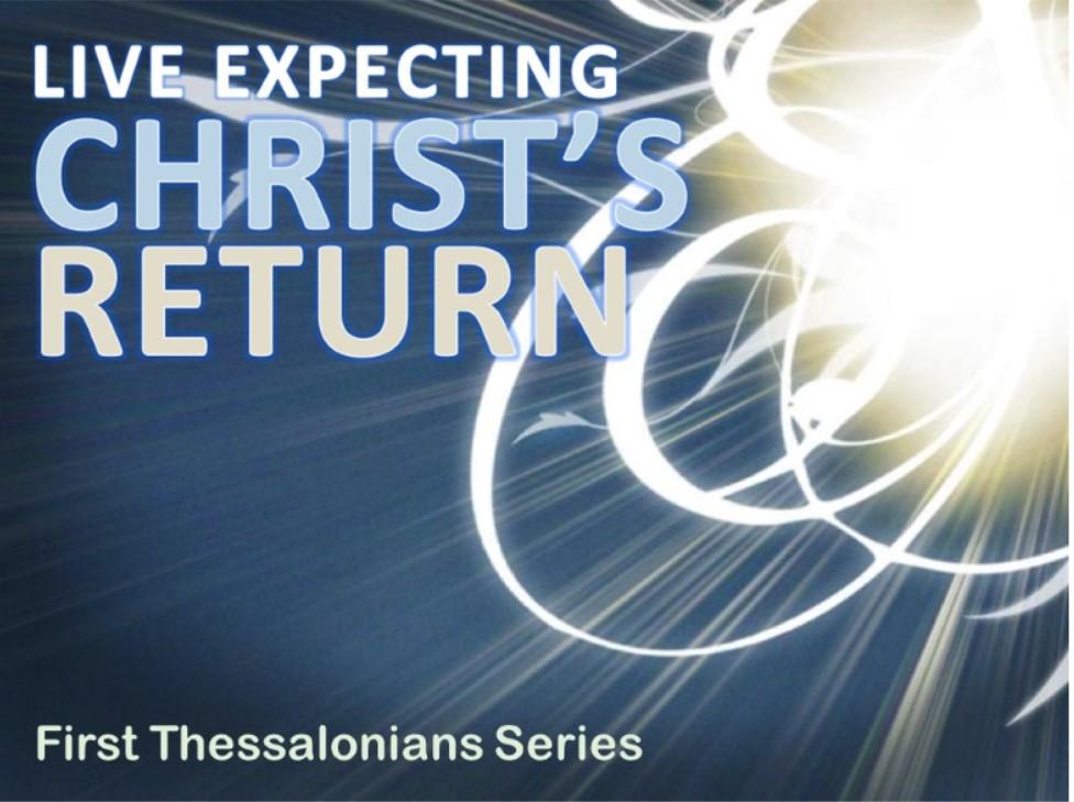 Living in Expectation of Christ's Return