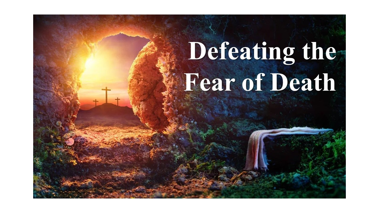 Defeating the Fear of Death