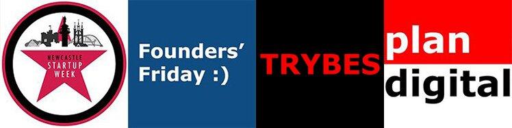 Newcastle Startup Week | Founders' Friday | TRYBES | Plan Digital