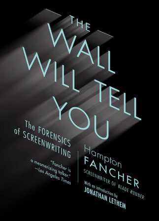 Do Authors Dream Aphoristic Deep? Blade Runner's Hampton Fancher On Screenwriting