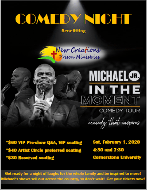 Comedy Night benefiting New Creations Prison Ministries.  Michael Jr. In the Moment comedy tour