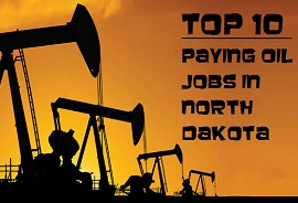 Top 10 Paying Oil Jobs in North Dakota