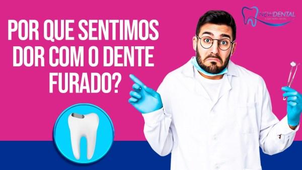 Por que sentimos dor com o dente furado?
