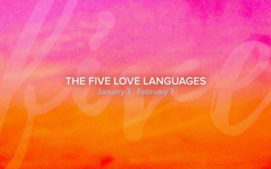 The Five Love Languages – Part 6 (Emily Schulz)
