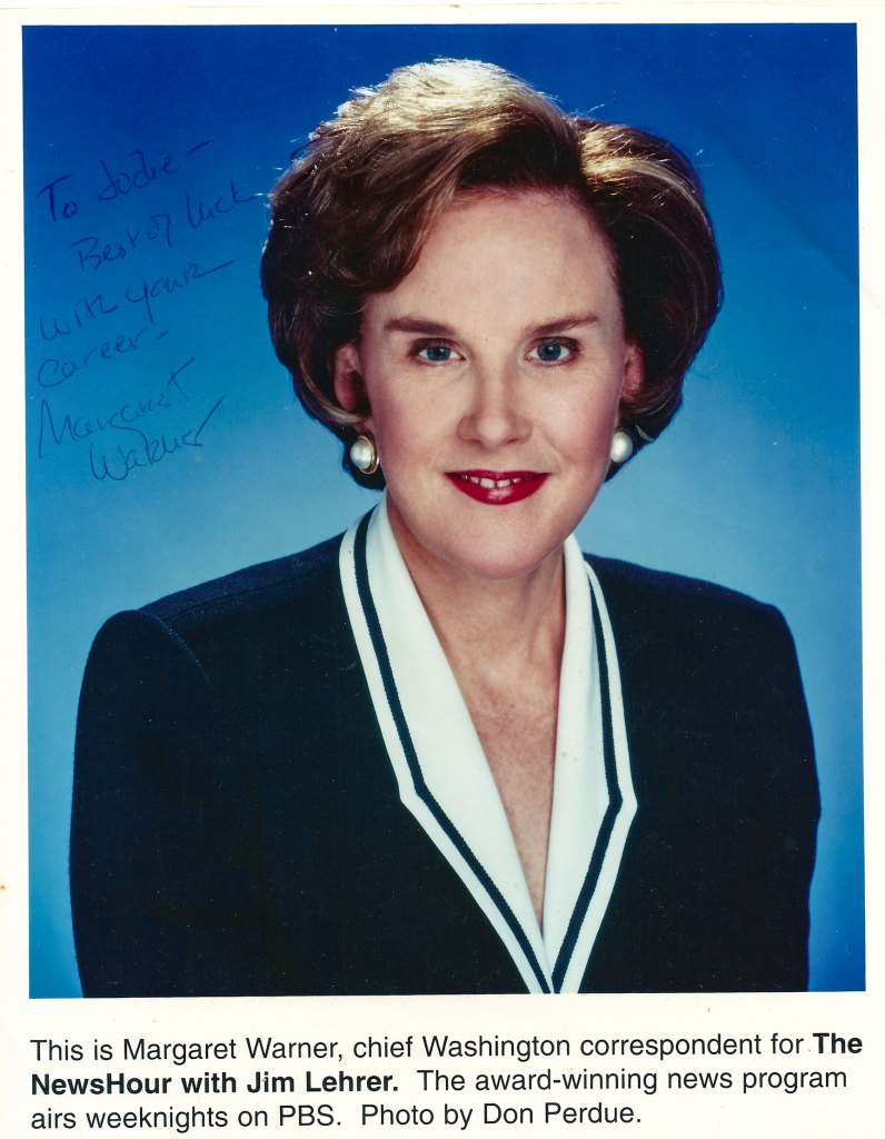 A signed photo that Jim Lehrer Newshour journalist Margaret Warner & an autographed pic she sent to me after I wrote to her.