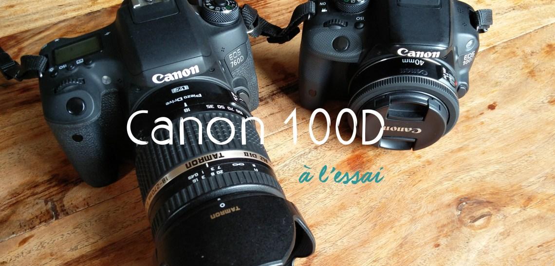 Canon 100D à l'essai