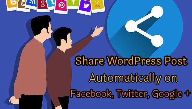 share wordpress blog post automatically on facebook twitter google plus