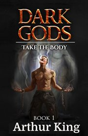 Dark Gods Book 1 by Arthur King