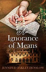 An Ignorance of Means by Jennifer Oakley Denslow