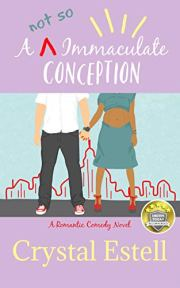 A Hilarious Romantic Comedy by Crystal Estell