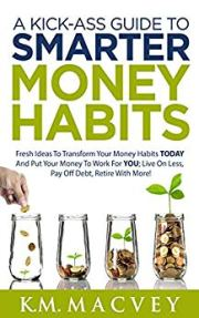A Kick-Ass Guide to Smarter Money Habits