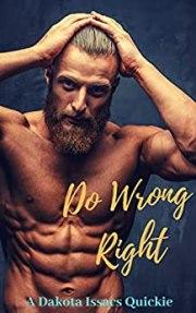 Do Wrong Right by Dakota Issacs