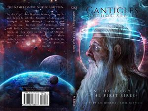 The Canticles Mythos Series Book 1