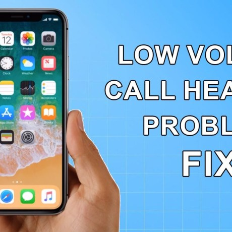 Fix iPhone Low Call Volume