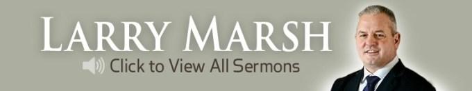 Larry Marsh Sermons