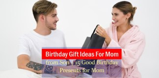 Birthday Gift Ideas For Mom from Son