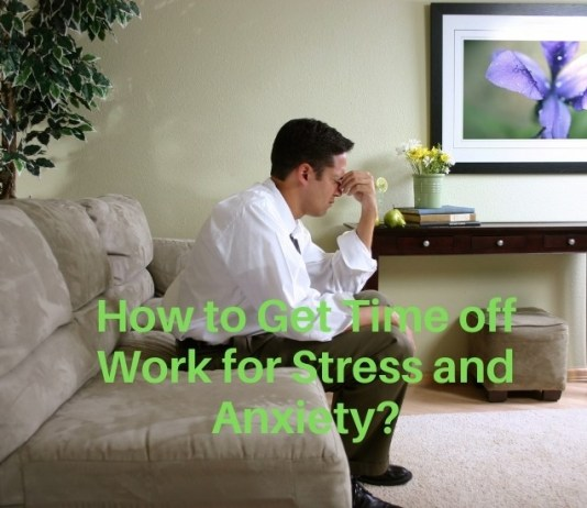 Get Time off Work for Stress and Anxiety