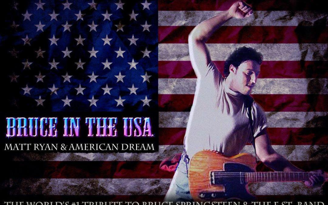 Bruce in the USA: The World's #1 Tribute to Bruce Springsteen & the E Street Band