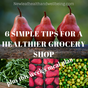 6 simple tips for a healthier grocery shop and this week's meal plan