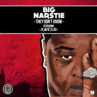 New Track: They Don't Know - Big Narstie (ft. Xaviour)