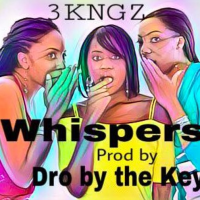 New Track: Whispers - 3KNGZ