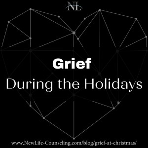 Holiday grief at christmas New Life Counseling Blog Post