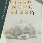 """Faded Photograph of puppy sleeping on a green background with words """"Need More Sleep"""""""