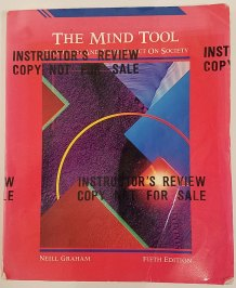 The Mind Tool: Computers and Their Impact on Society, 5th Edition by Neill Graham
