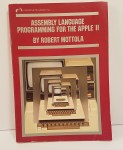 Assembly Language Programming for the Apple II by Robert Mottola