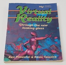 Virtual Reality: Through the New Looking Glass by Ken Pimentel and Kevin Teixeira