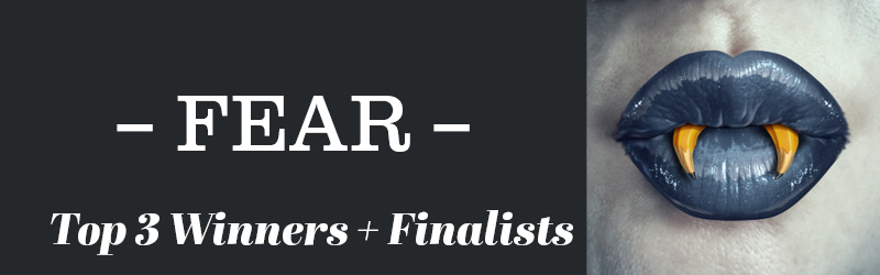 FEAR: WINNERS AND FINALISTS