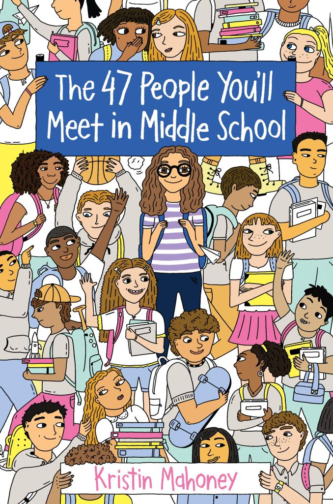Book cover image for the 47 People You'll Meet in Middle School by Kristin Mahoney