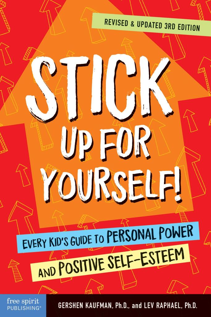 Book cover image for Stick up for Yourself by Gershen Kaufman and Lev Raphael
