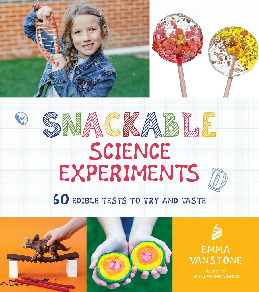 Cover image for Snackable Science Experiments by Emma Vanstone