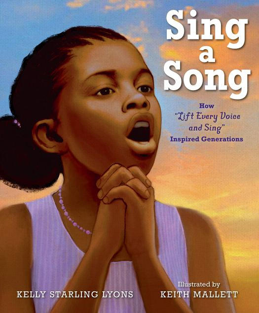 """Book cover image for Sing a Song: How """"Lift Every Voice and Sing"""" Inspired Generations by Kelly Starling Lyons and Keith Mallett"""