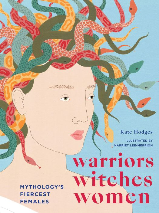Book cover image for Warriors Witches Women: Mythology's Fiercest Females by Kate Hodges