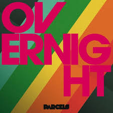 Parcels – Overnight (2017)