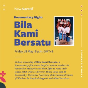 Virtual screening of Bila Kami Bersatu for documentary night and a Q&A with co-director Minxi Chua and M. Sarasvathy, Executive Secretary of the National Union of Workers in Hospital Support and Allied Services.
