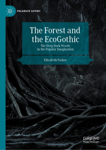 Parker, Forest and EcoGothic