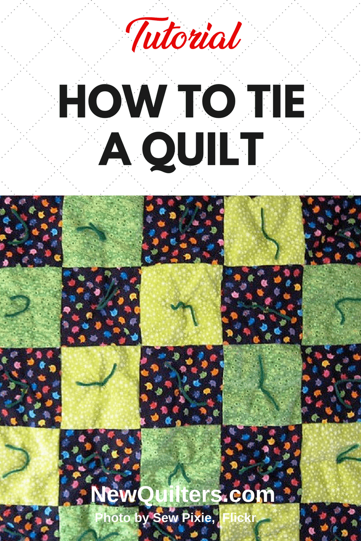 Tying a quilt's layers together with yarn or thread is a simple substitute for hand or machine quilting. Tutorial from NewQuilters.com . #quiltingforbeginners, #quiltingtutorial, #tyingquilts